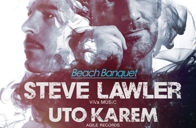 Beach Banquet със Steve Lawler & Uto Karem