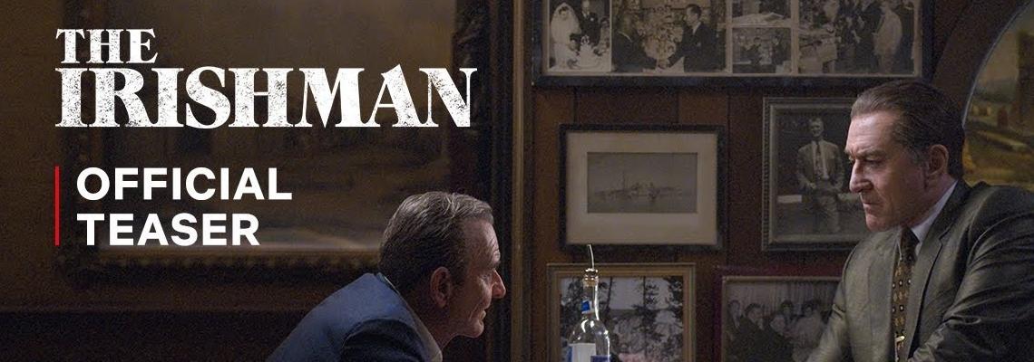 Tрейлърът на The Irishman: Скорсезе, Пачино и Де Ниро в действие