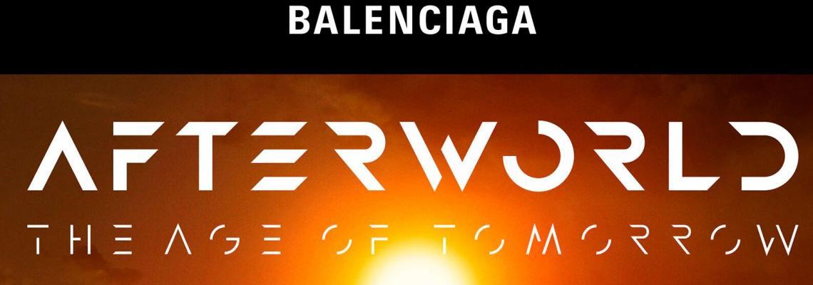 Balenciga Fall 2021 - Afterworld: The Age of Tomorrow срина всички очаквания