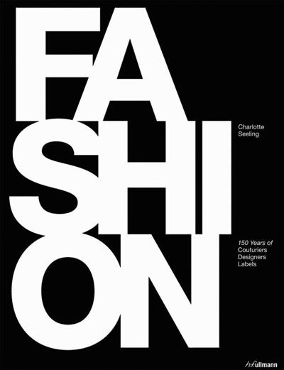 FASHION: 150 Years of Couturiers, Designers, LabelsБлизо два века история и снимки на висшата мода, дизайнерите и легендарните марки.Отbarnesandnoble.com