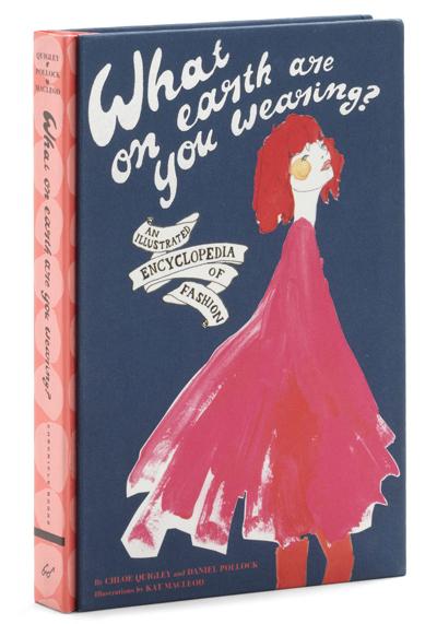 What On Earth Are You Wearing: An Encyclopedia of FashionИлюстрована енциклопедия на модата!Отebay.com