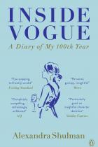 Книга Inside Vogue: My Diary Of Vogues 100th Year Книгата е написана от вече бившата главна редакторка на британския Vogue Александра Шулман по повод 100-годишнината на изданието. 16 лв.